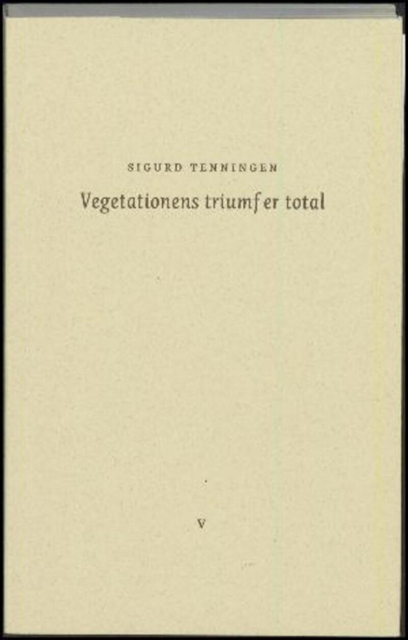 Vegetationens Triumf Er Total - Sigurd Tenningen - Bog