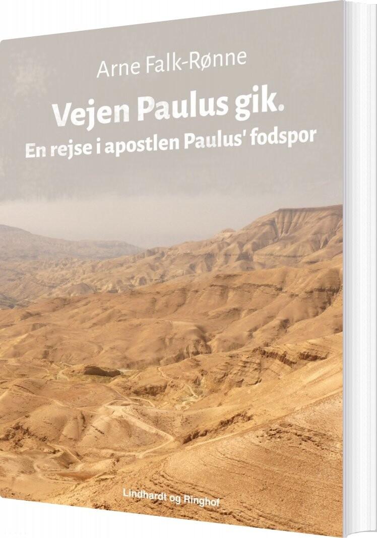 Image of   Vejen Paulus Gik. En Rejse I Apostlen Paulus Fodspor - Arne Falk-rønne - Bog