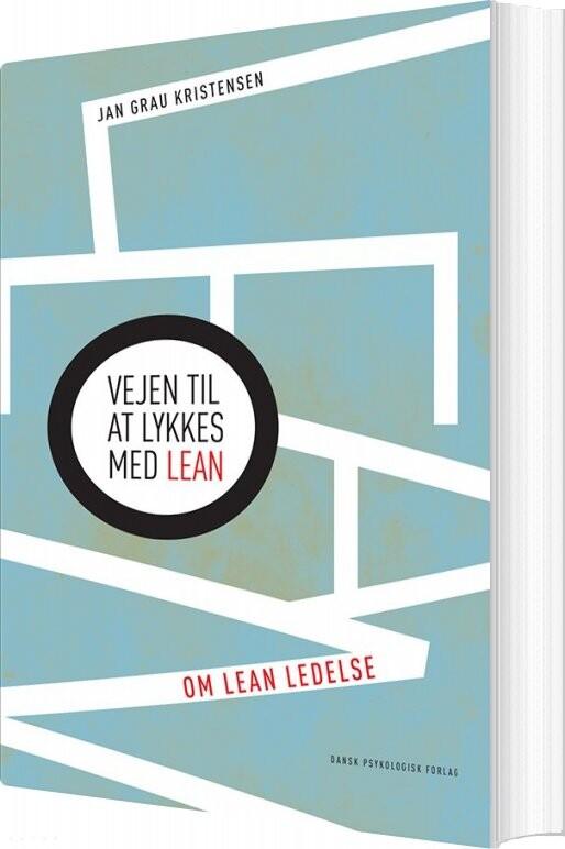 Image of   Vejen Til At Lykkes Med Lean - Jan Grau Kristensen - Bog