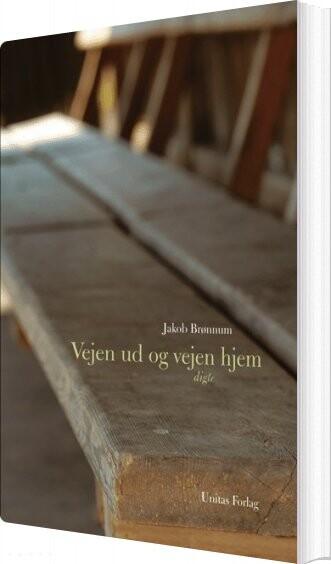 Vejen Ud Og Vejen Hjem - Jakob Brønnum - Bog