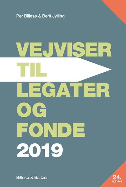 Image of   Vejviser Til Legater Og Fonde 2019 - Per Billesø - Bog
