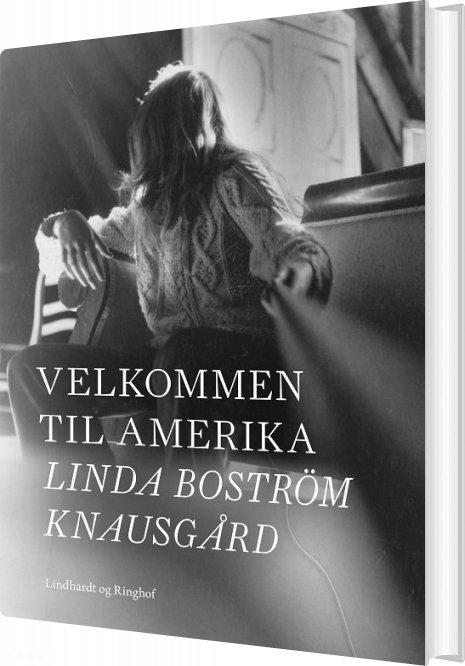 Image of   Velkommen Til Amerika - Linda Boström Knausgård - Bog