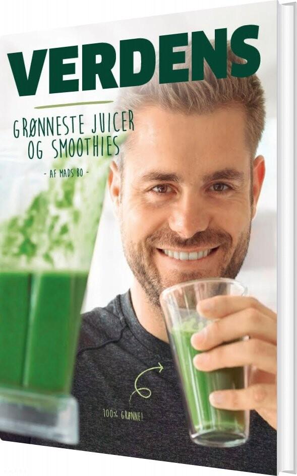 Verdens Grønneste Juicer Og Smoothies - Mads Bo - Bog