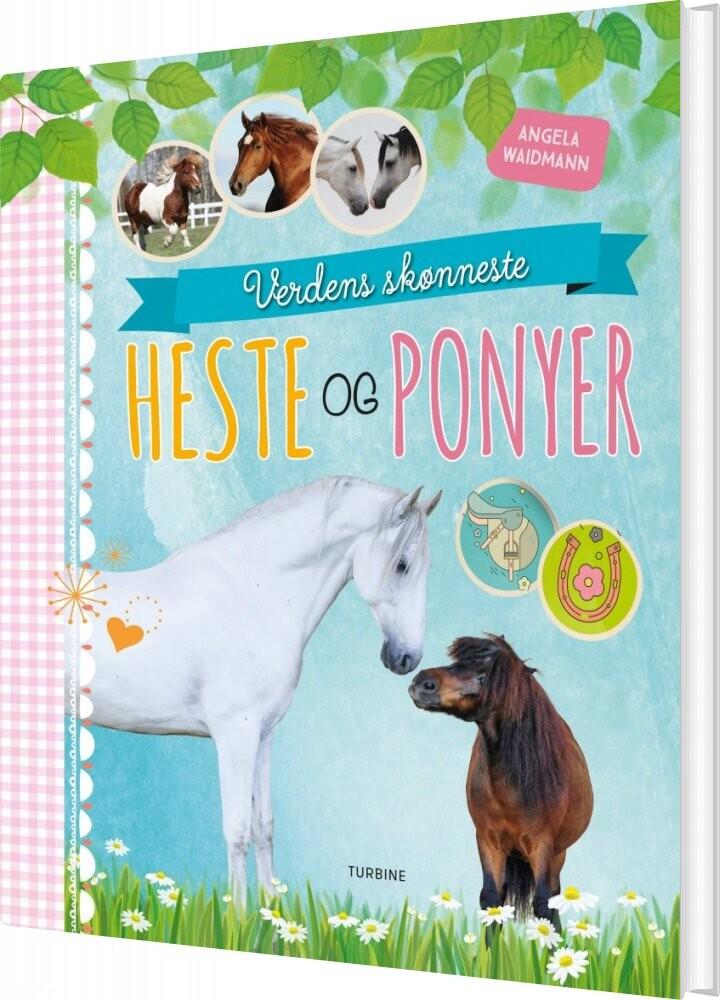 Image of   Verdens Skønneste Heste Og Ponyer - Angela Waidmann - Bog