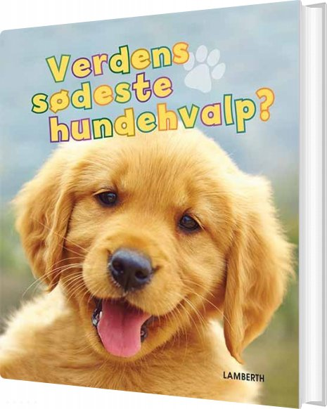 Image of   Verdens Sødeste Hundehvalp? - Torben Lamberth - Bog