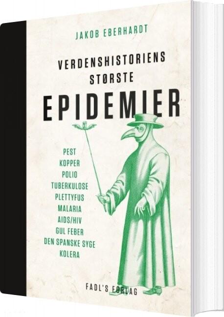 Image of   Verdenshistoriens Største Epidemier - Jakob Eberhardt - Bog