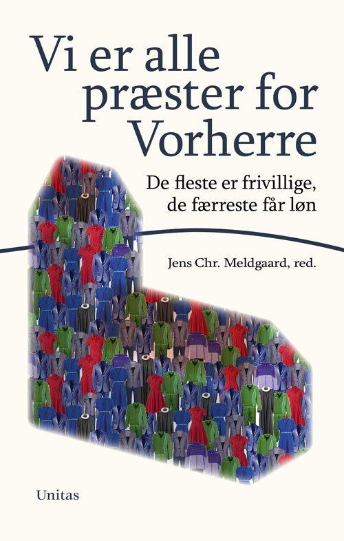 Vi Er Alle Præster For Vorherre - Jens Christian Meldgaard - Bog