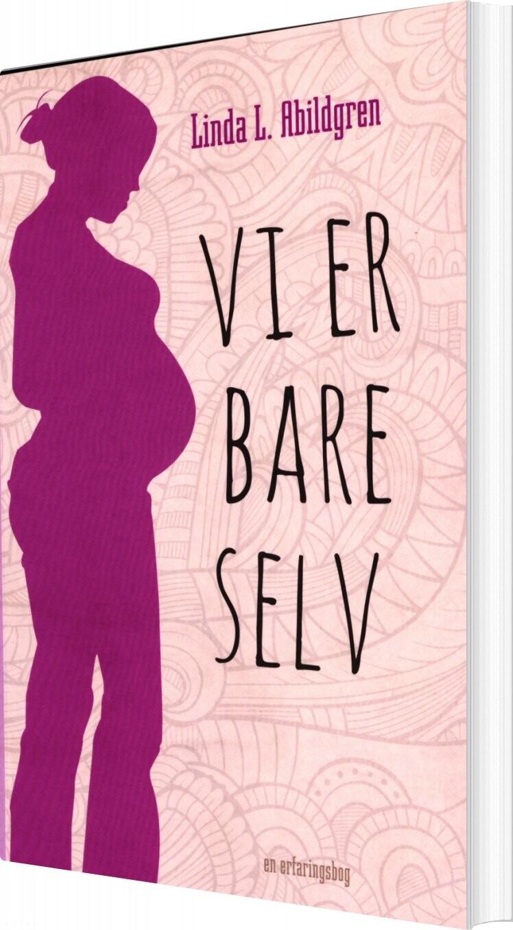 Image of   Vi Er Bare Selv - Linda L. Abildgren - Bog