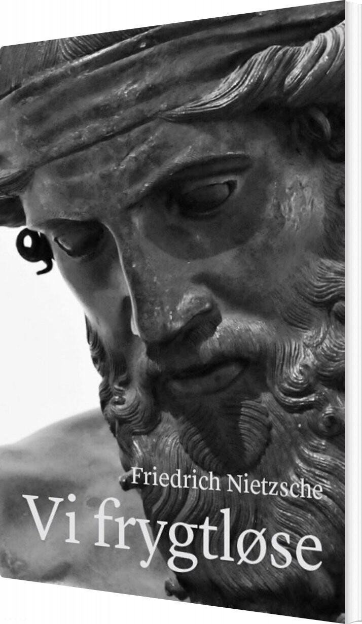 Image of   Vi Frygtløse - Friedrich Nietzsche - Bog