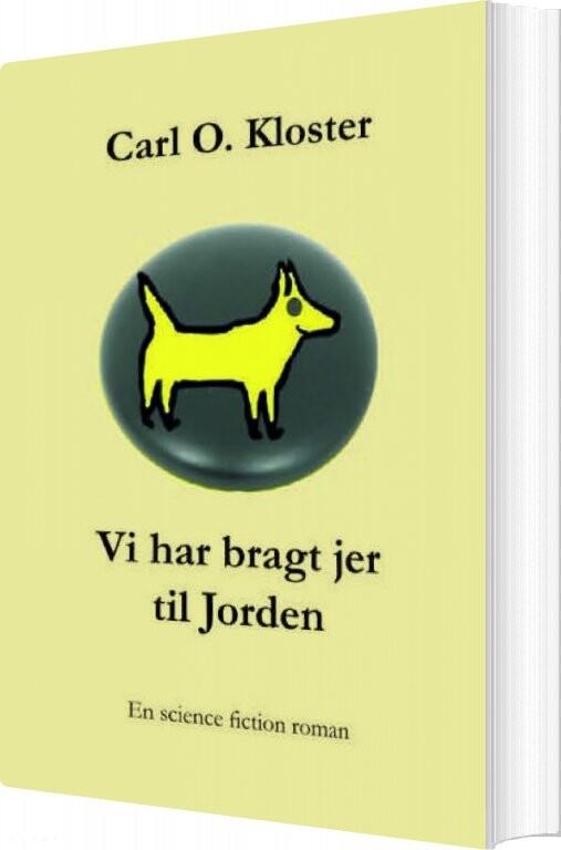 Image of   Vi Har Bragt Jer Til Jorden - Carl O. Kloster - Bog