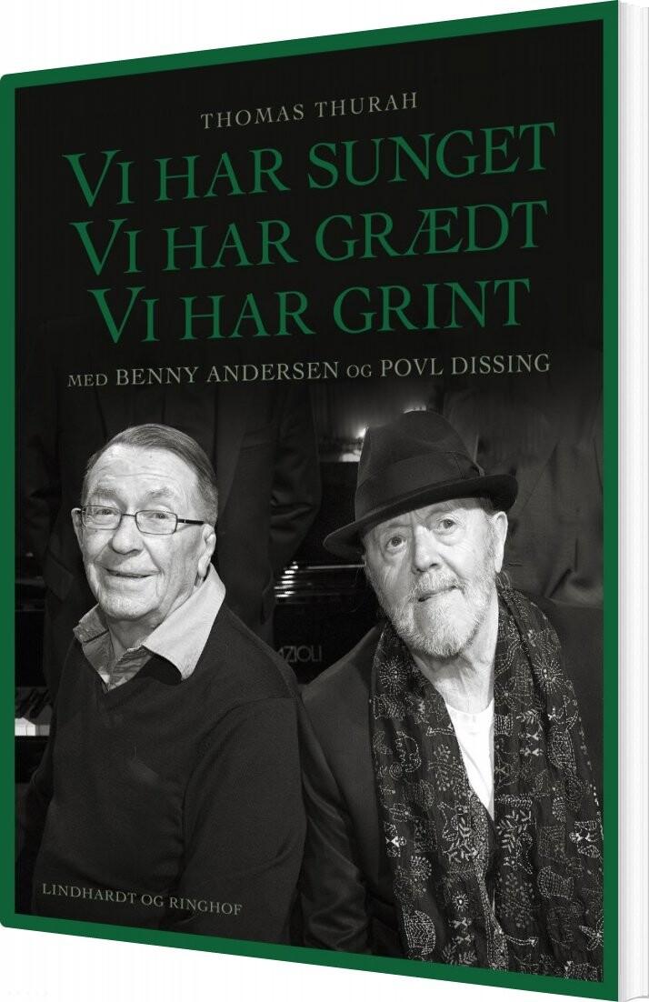 Image of   Vi Har Sunget, Vi Har Grædt, Vi Har Grint - Benny Andersen - Bog