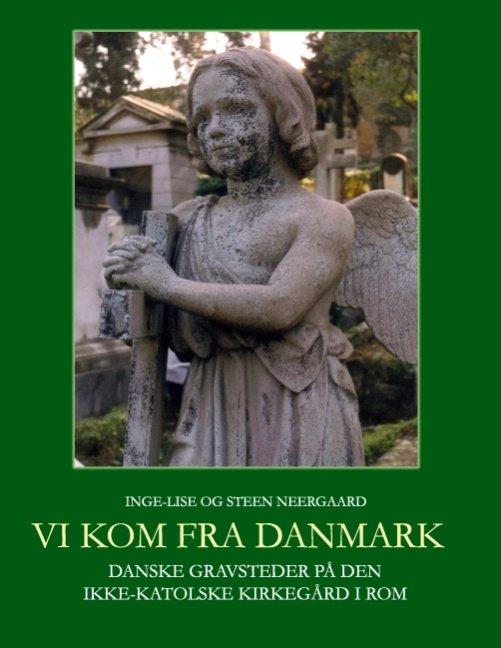 Vi Kom Fra Danmark - Steen Neergaard - Bog