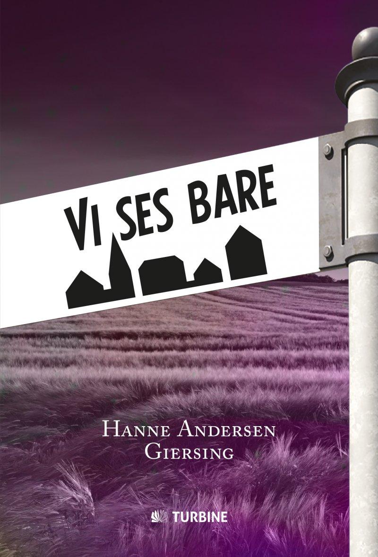 Image of   Vi Ses Bare - Hanne Andersen Giersing - Bog