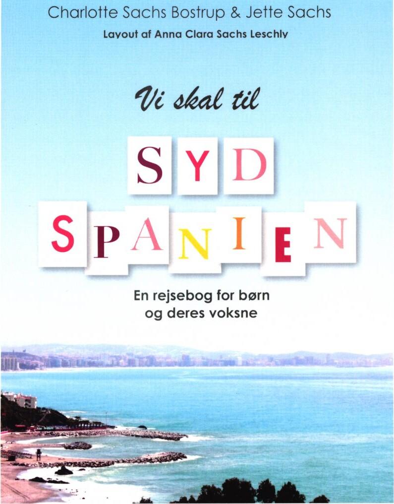 Vi Skal Til Sydspanien - Charlotte Sachs Bostrup - Bog