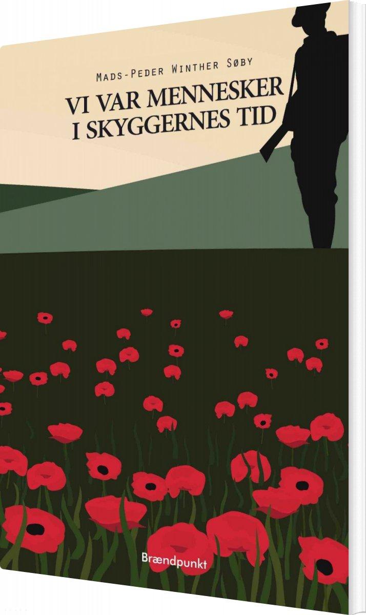 Vi Var Mennesker I Skyggernes Tid - Mads-peder Winther Søby - Bog