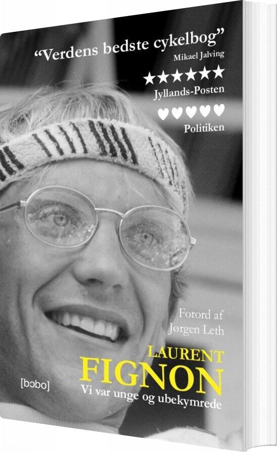 Vi Var Unge Og Ubekymrede - Laurent Fignon - Bog