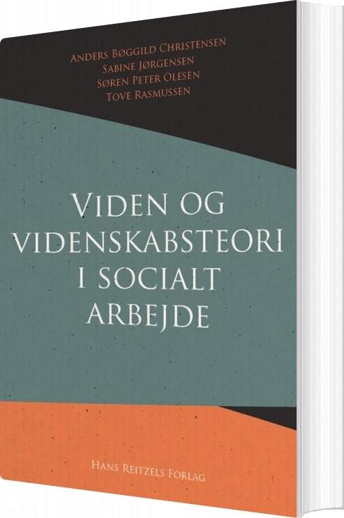 Viden Og Videnskabsteori I Socialt Arbejde - Søren Peter Olesen - Bog