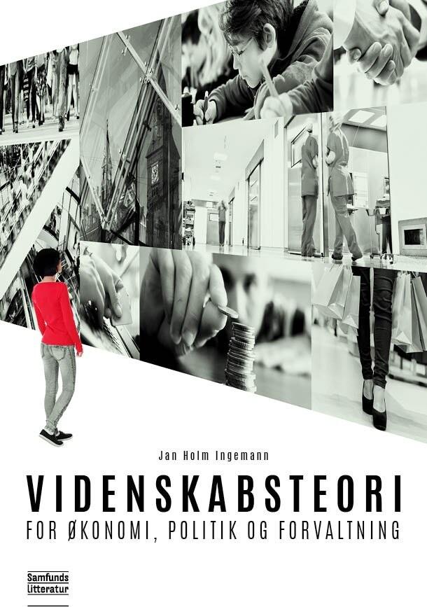 Image of   Videnskabsteori For økonomi, Politik Og Forvaltning - Jan Holm Ingemann - Bog