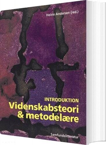 Image of   Videnskabsteori Og Metodelære Introduktion - Heine Andersen - Bog