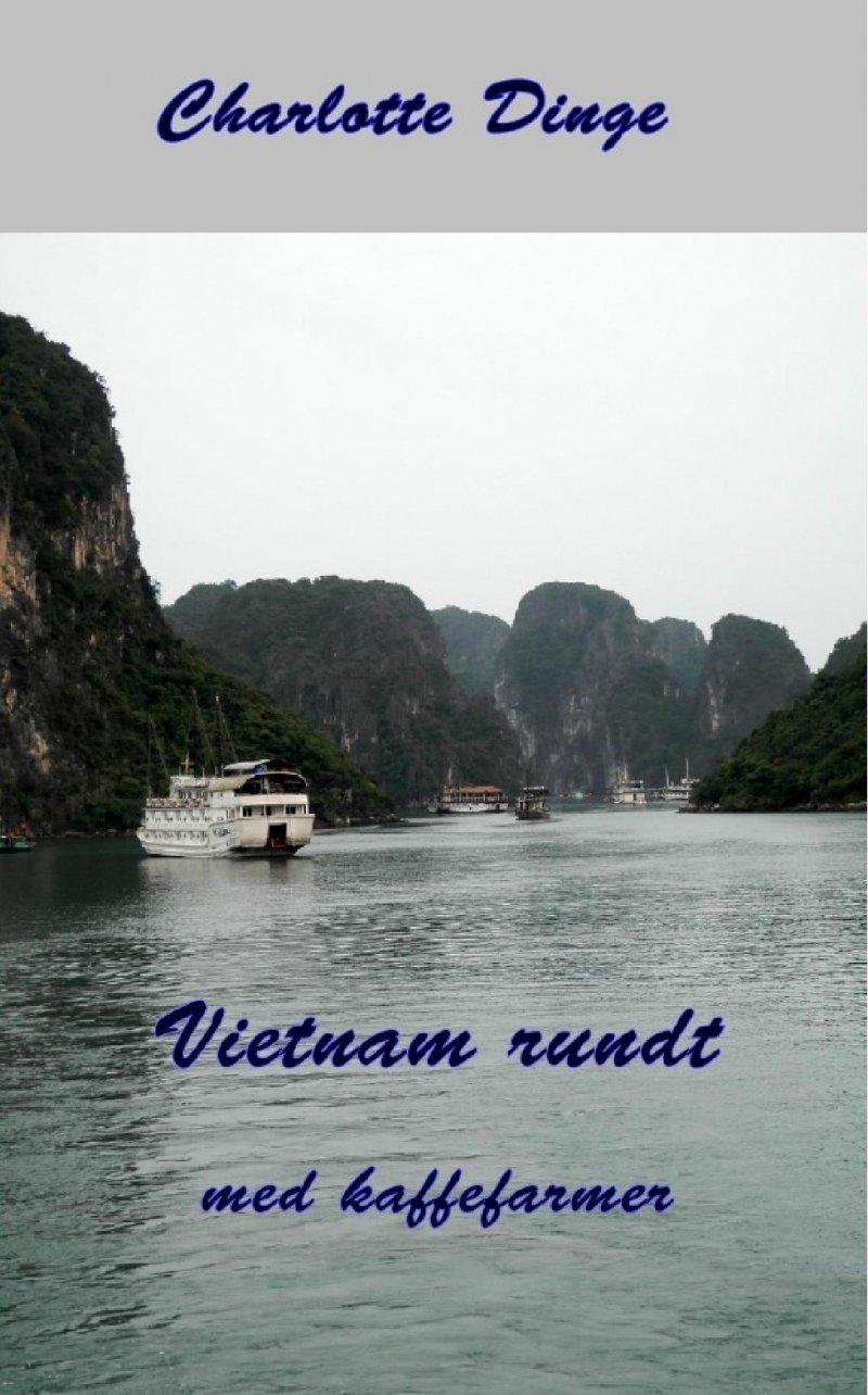 Vietnam Rundt Med Kaffefarmer - Charlotte Dinge - Bog