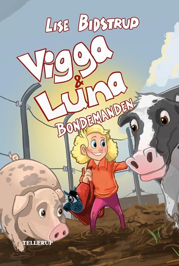 Image of   Vigga & Luna #3: Bondemanden - Lise Bidstrup - Bog