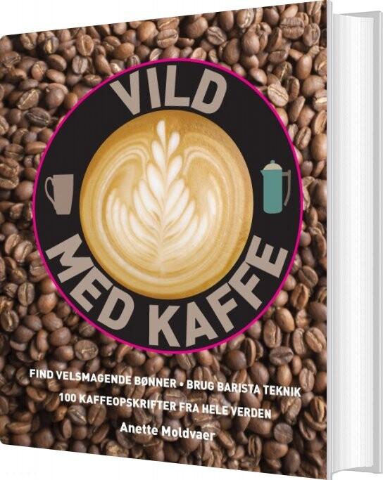 Vild Med Kaffe - Anette Molvaer - Bog