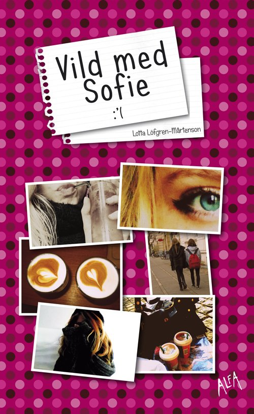 Vild Med Sofie - Lotta Löfgren-mårtenson - Bog