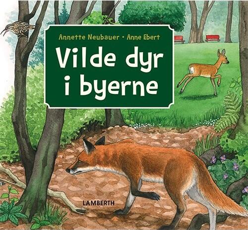 Image of   Vilde Dyr I Byerne - Annette Neubauer - Bog