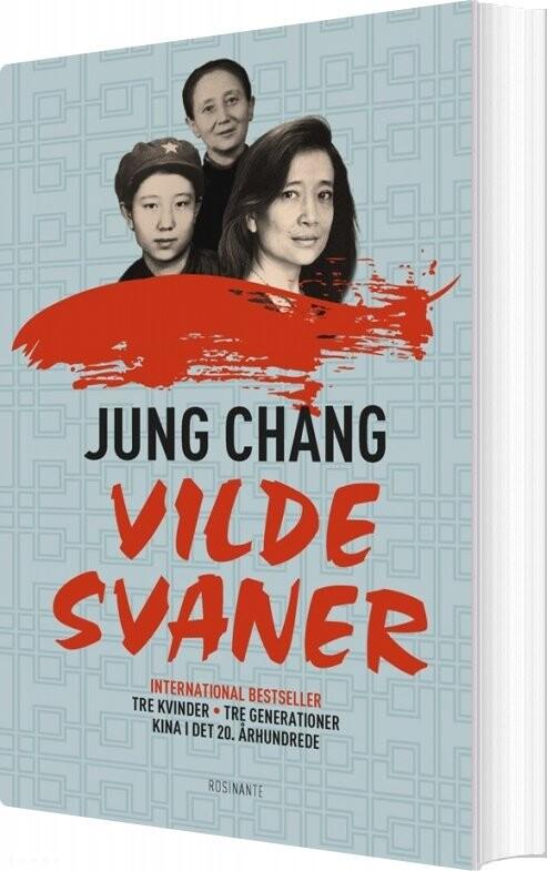 Vilde Svaner - Jung Chang - Bog