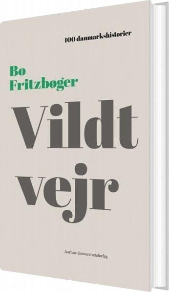 Image of   100 Danmarkshistorier - Vildt Vejr - Bo Fritzbøger - Bog