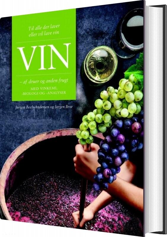 Vin -af Druer Og Anden Frugt - Jørgen Broe - Bog
