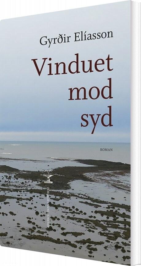 Image of   Vinduet Mod Syd - Gyrðir Elíasson - Bog