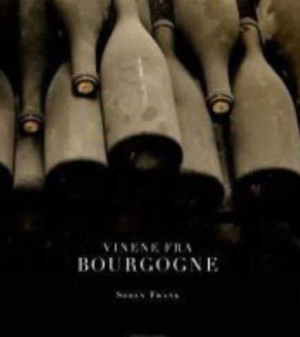 Vinene Fra Bourgogne - Søren Frank - Bog