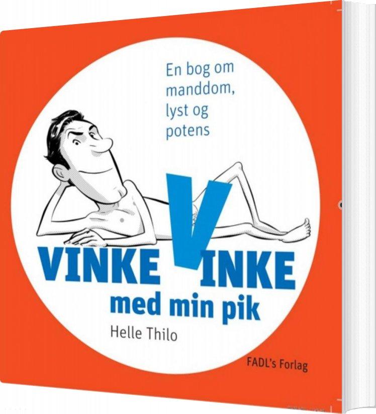 Image of   Vinke, Vinke Med Min Pik - Helle Thilo - Bog