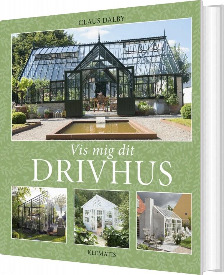 Vis Mig Dit Drivhus - Claus Dalby - Bog