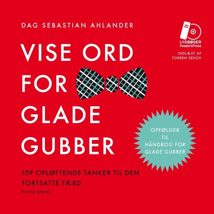 Vise Ord For Glade Gubber - Dag Sebastian Ahlander - Cd Lydbog