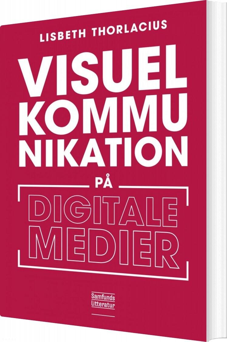 Image of   Visuel Kommunikation På Digitale Medier - Lisbeth Thorlacius - Bog