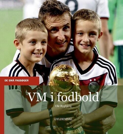Image of   Vm I Fodbold - De Små Fagbøger - Ole Bygbjerg - Bog