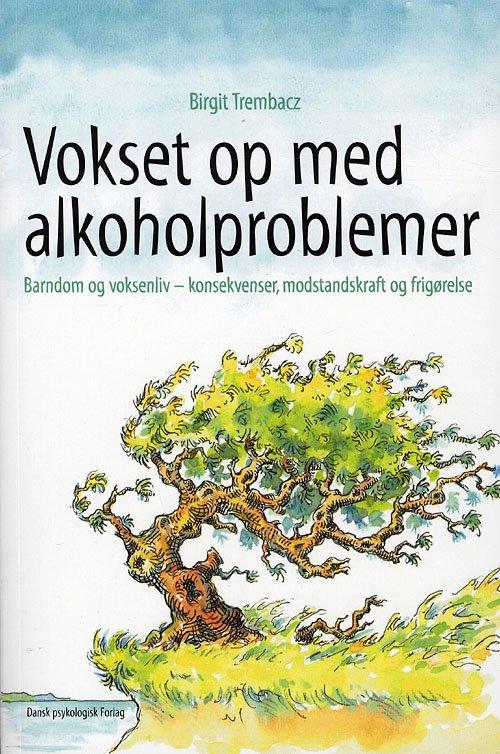 Image of   Vokset Op Med Alkoholproblemer - Birgit Trembacz - Bog