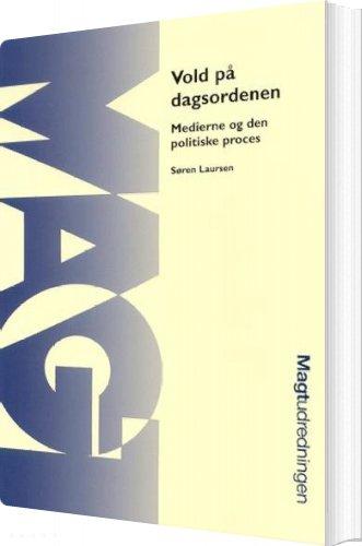 Image of   Vold På Dagsordenen - Søren Laursen - Bog