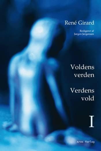 Voldens Verden - Verdens Vold 1-2 Sampak - René Girard - Bog