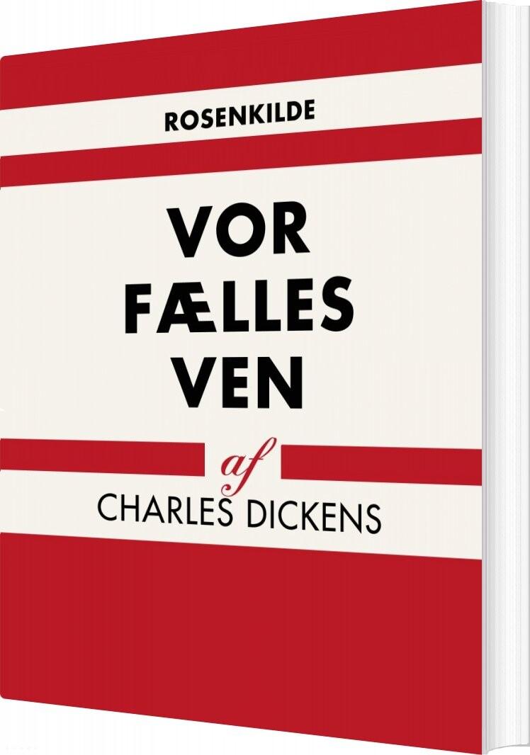 Billede af Vor Fælles Ven - Charles Dickens - Bog