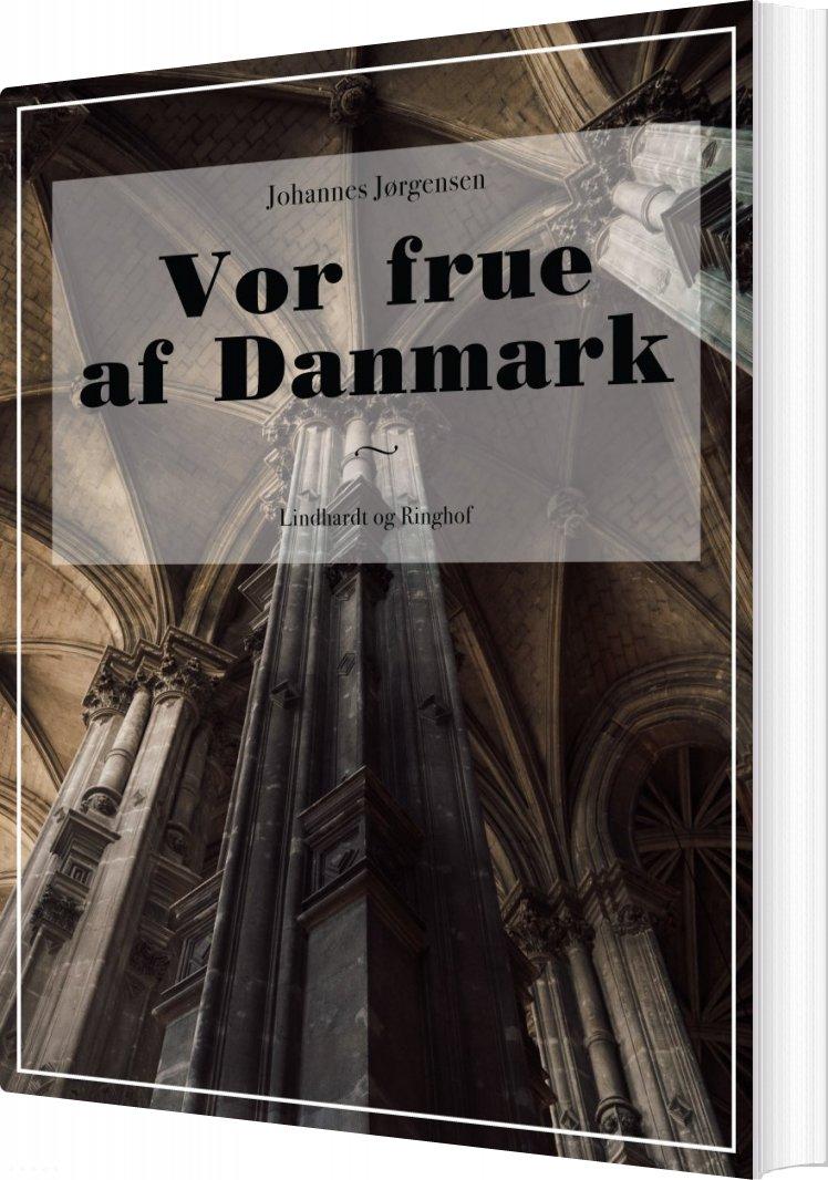 Image of   Vor Frue Af Danmark - Johannes Jørgensen - Bog