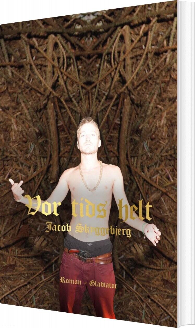 Vor Tids Helt - Jacob Skyggebjerg - Bog