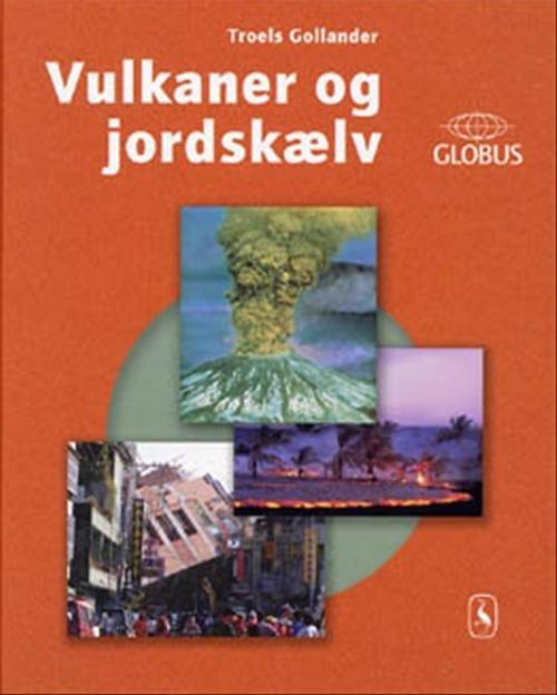 Image of   Vulkaner Og Jordskælv - Troels Gollander - Bog