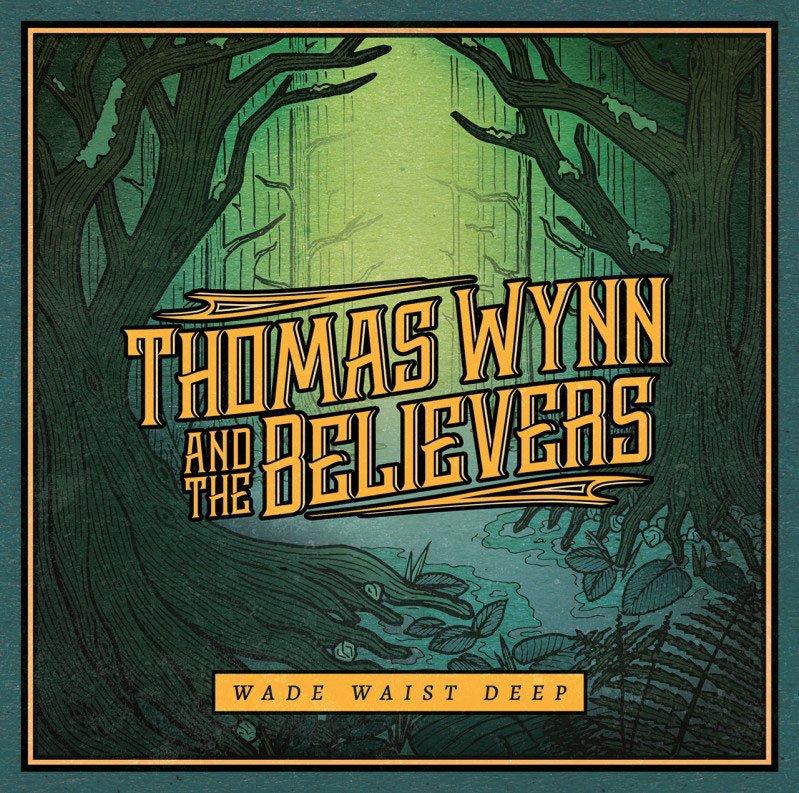Billede af Thomas Wynn & The Believers - Wade Waist Deep - CD
