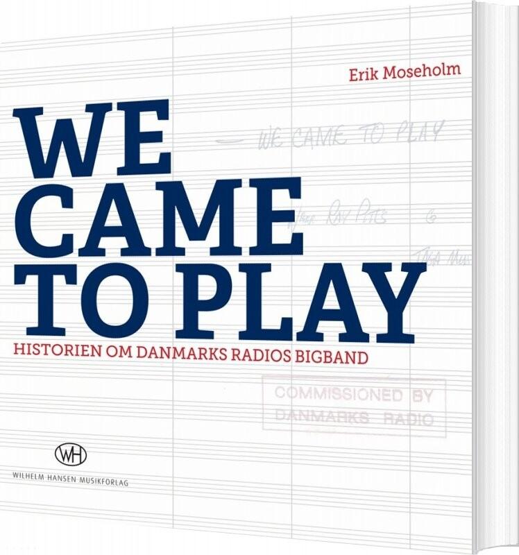 We Came To Play - Erik Moseholm - Bog