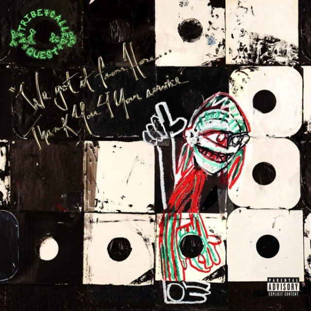 Image of   A Tribe Called Quest - We Got It From Here... Thank You 4 Your Service - Vinyl / LP