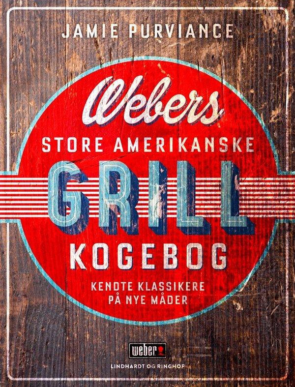 Webers Store Amerikanske Grillkogebog - Jamie Purviance - Bog