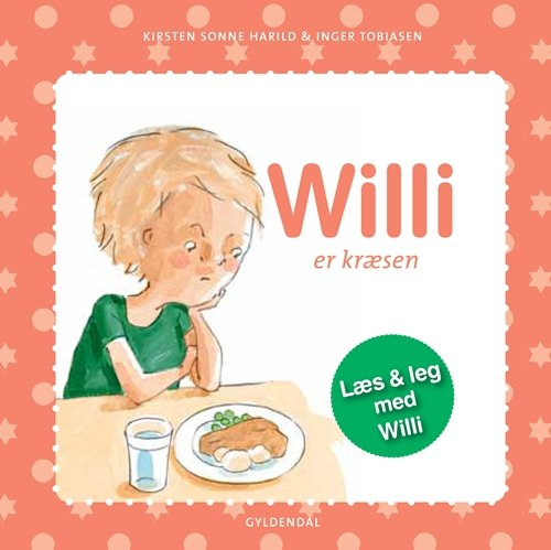 Image of   Willi Er Kræsen - Kirsten Sonne Harild - Bog